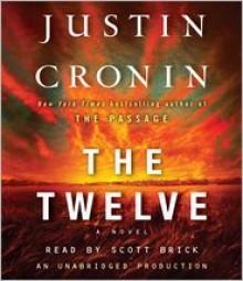 The Twelve - Scott Brick, Justin Cronin