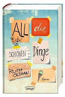 All die schönen Dinge - Ruth Olshan,Cornelia Niere