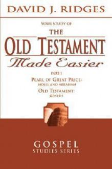 The Old Testament Made Easier, Part 1 - David J. Ridges, David J. Ridges