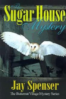 The Sugar House Mystery - Jay Spenser