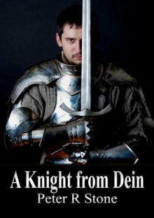 A Knight from Dein - Peter R. Stone