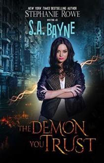 The Demon You Trust (Magical Elite #1) - Stephanie Rowe,S.A. Bayne