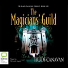 The Magicians' Guild - Trudi Canavan,Richard Aspel