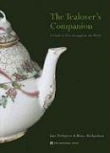 The Tealover's Companion: A Guide to Teas Throughout the World - Jane Pettigrew, Bruce Richardson