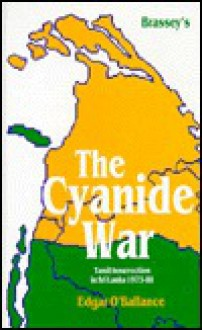 The Cyanide War: Tamil Insurrection in Sri Lanka, 1973-88 - Edgar O'Ballance