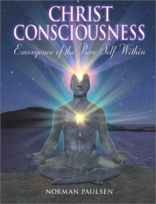 The Christ Consciousness - Norman D. Paulson