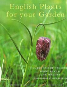 English Plants for Your Garden - Jill Hamilton