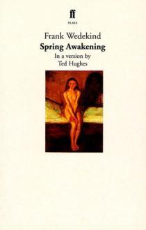 Spring Awakening - Frank Wedekind,Ted Hughes