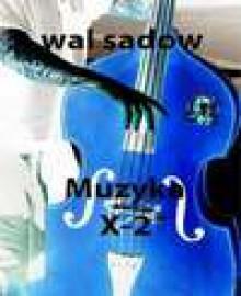 Muzyka X-2 - Wal Sadow