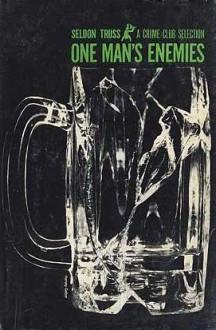 One Man's Enemies - Seldon Truss