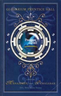 Glosarium Prentice Hall, Manajemen dan Pemasaran - Drs. Benyamin Molan