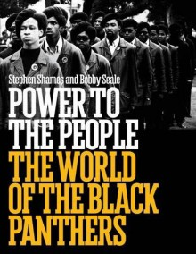Power to the People: The World of the Black Panthers - Stephen Shames,Bobby Seale