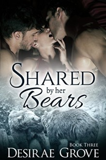 Shared by her Bears, Book Three (Evergreen Heights Clan Series) - Desirae Grove