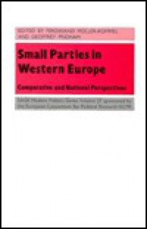 Small Parties in Western Europe: Comparative and National Perspectives - Ferdinand Muller-Rommel, Geoffrey Pridham