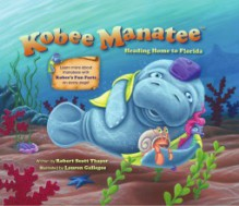 Kobee Manatee Heading Home to Florida - Robert Scott Thayer