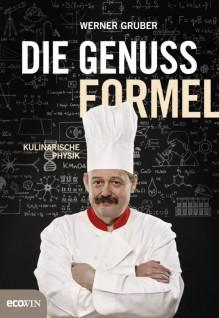 Die Genussformel - Werner Gruber,Thomas Wizany