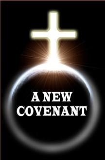 A New Covenant - Erec Stebbins