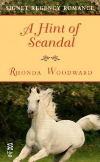 A Hint of Scandal: Signet Regency Romance (InterMix) - Rhonda Woodward