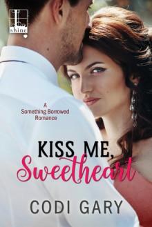 Kiss Me, Sweetheart - Codi Gary