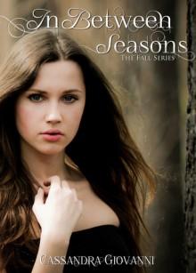 In Between Seasons - Cassandra Giovanni, F Johnson