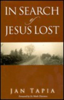 In Search of Jesus Lost - Jan Tapia, Mark J. Chironna