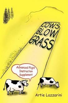 Cows Blow Grass - Artie Lazzarini