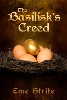 The Basilisk's Creed, Volume One (The Basilisk's Creed #1) - Eme Strife