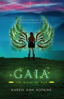 Gaia (Wings of War Book 2) - Karen Hopkins