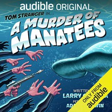 A Murder of Manatees - Larry Correia,Rymor Publishing Group;Jerald Tuck Jr;Don Bilger;Carl Roehrich;Kimberlee Bowen;Larry Milton;Cindy Baldwin;Jennifer Luxmoore;Stacie Turner;Jane Parillo;Jimmie Espo;Adam Flaherty;Paul Legault;Karen Hyde;Marietta Giorno;Courtney Wetzel;Stacy O'