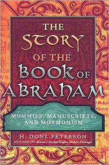 The Story of the Book of Abraham - H. Peterson