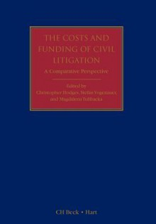 The Costs and Funding of Civil Litigation: A Comparative Perspective (Civil Justice Systems) - Christopher J.S. Hodges, Stefan Vogenauer, Magdalena Tulibacka
