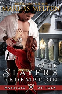 The Slayer's Redemption (Warriors of York) (Volume 1) - Marliss Melton