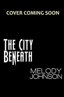 The City Beneath (The Night Blood Series) - Melody Johnson