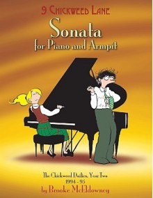 Sonata for Piano and Armpit (9 Chickweed Lane #2) - Brooke McEldowney