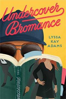 Undercover Bromance - Lyssa Kay Adams