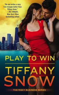 Play to Win - Tiffany Snow