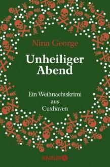 Unheiliger Abend: Ein Weihnachtskrimi aus Cuxhaven (German Edition) - Nina George