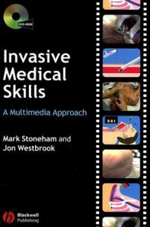 Invasive Medical Skills: A Multimedia Approach [With DVD-ROM] - Mark Stoneham