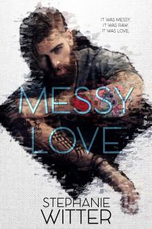 Messy Love - Stephanie Witter