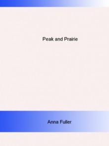 Peak and Prairie - Anna Fuller, Emma G. Moore