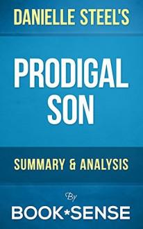 Prodigal Son: A Novel by Danielle Steel | Summary & Analysis - Book*Sense