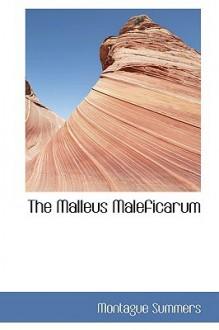 The Malleus Maleficarum - Heinrich Kramer, Jakob Sprenger, Montague Summers