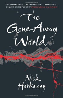 The Gone-Away World - Nick Harkaway