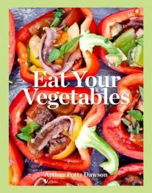 Eat Your Vegetables - Potts Dawson Arthur