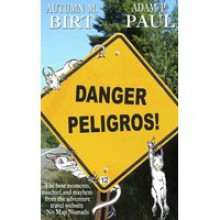 Danger Peligros! - Autumn M. Birt