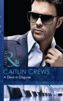 A Devil In Disguise - Caitlin Crews