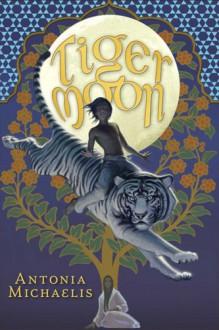 Tiger Moon - Antonia Michaelis