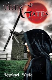 The Gates - Rachael Wade