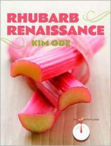 Rhubarb Renaissance - Kim Ode