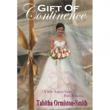 Gift of Continence - Tabitha Ormiston-Smith